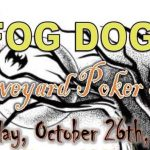 Fog Dogs - Graveyard Poker Run