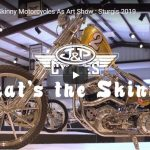 J&P Cycles | What's the Skinny Motorcycles As Art Show : Sturgis 2019 | VIDEO