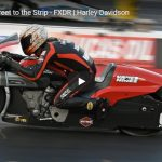 From the Street to the Strip - FXDR | Harley-Davidson | VIDEO