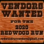 VENDORS WANTED FOR THE 2020 REDWOOD RUN