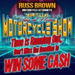 "Russ Brown Motorcycle Attorneys - Virtual ""Stay at Home"" MOTORCYCLE SHOW - Win Some Cash!"