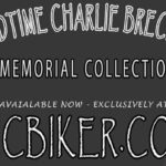 Goodtime Charlie Brechtel Memorial Collection available now at BICBIKER.COM