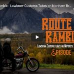 Route 16 Ramble - Lowbrow Customs Takes on Northern British Columbia: Episode 3