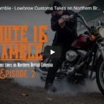 Route 16 Ramble - Lowbrow Customs Takes on Northern British Columbia: Episode 2