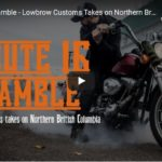 Route 16 Ramble - Lowbrow Customs Takes on Northern British Columbia - Full Length Feature